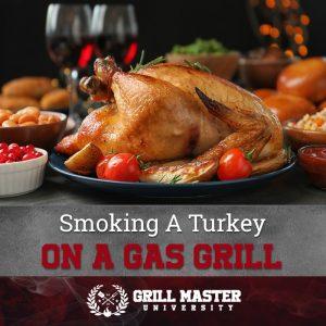 Smoking a turkey on a gas grill