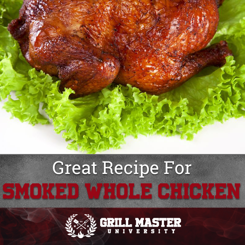 Great recipe for smoking whole chicken