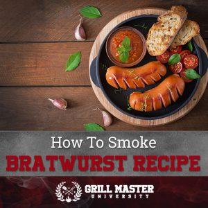 How to smoke bratwurst recipe
