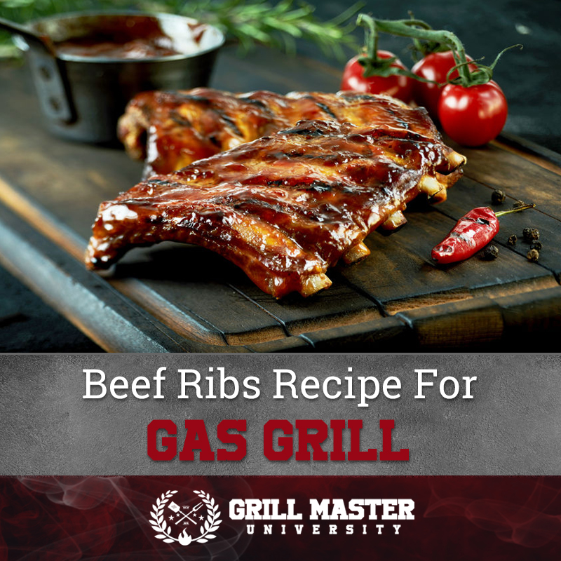 Beef Ribs Recipe for your gas grill