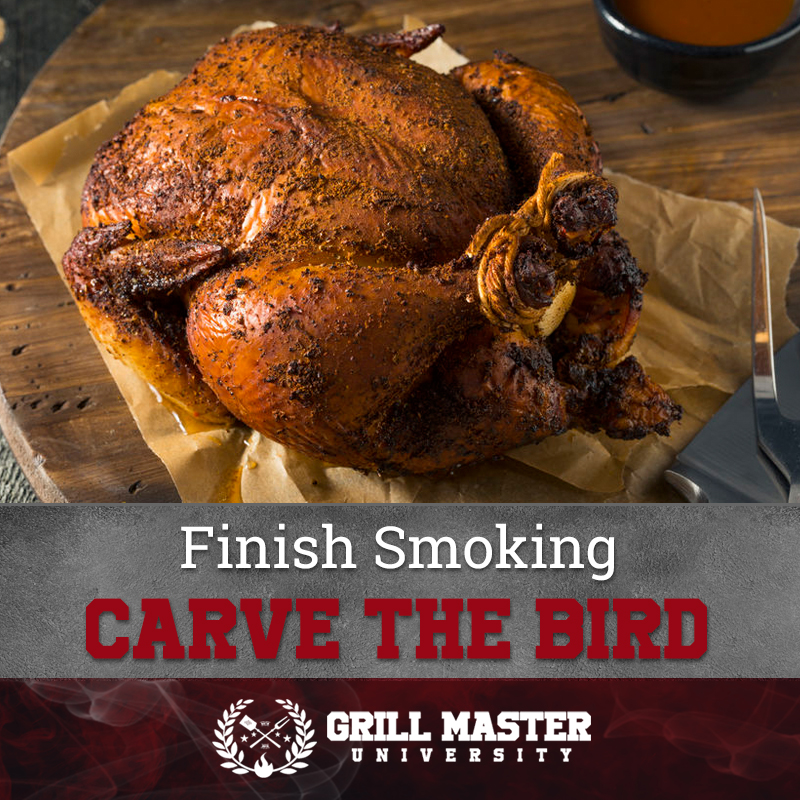 Finish smoking and carve the bird