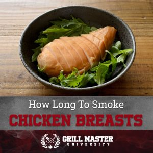 How Long To Smoke Chicken Breasts
