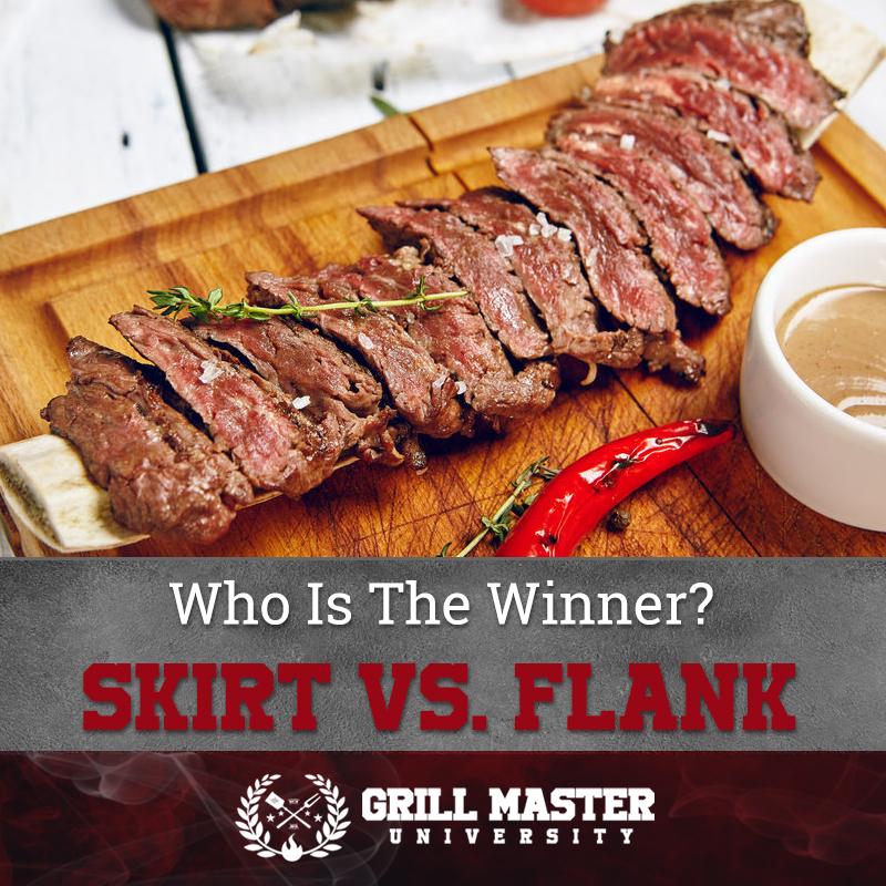 Who Is The Winner? Skirt Vs. Flank Steak