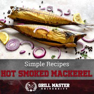 Simple Recipes Hot Smoked Mackerel