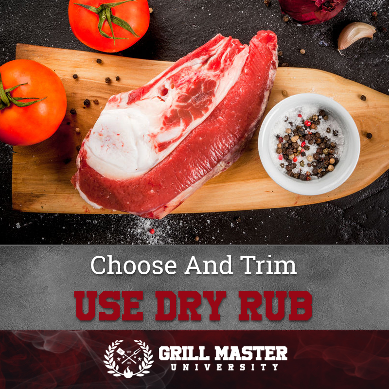 Choose And Trim Use Dry Rub