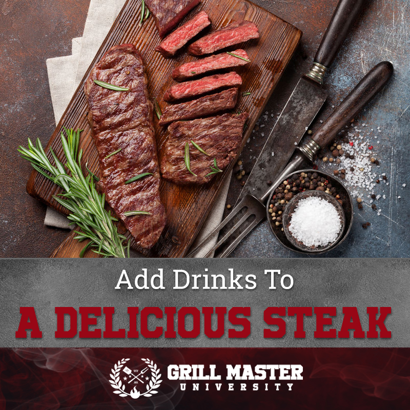 Add Drinks To Delicious Steak