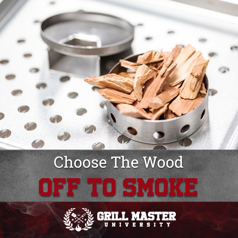 Choose The Wood Off To Smoke