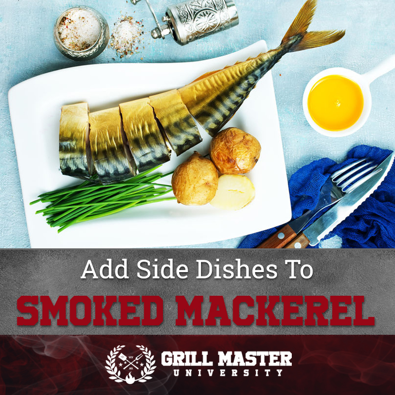 Add Side Dishes To Smoked Mackerel