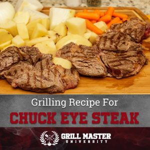 Grilling Recipe For Chuck Eye Steak